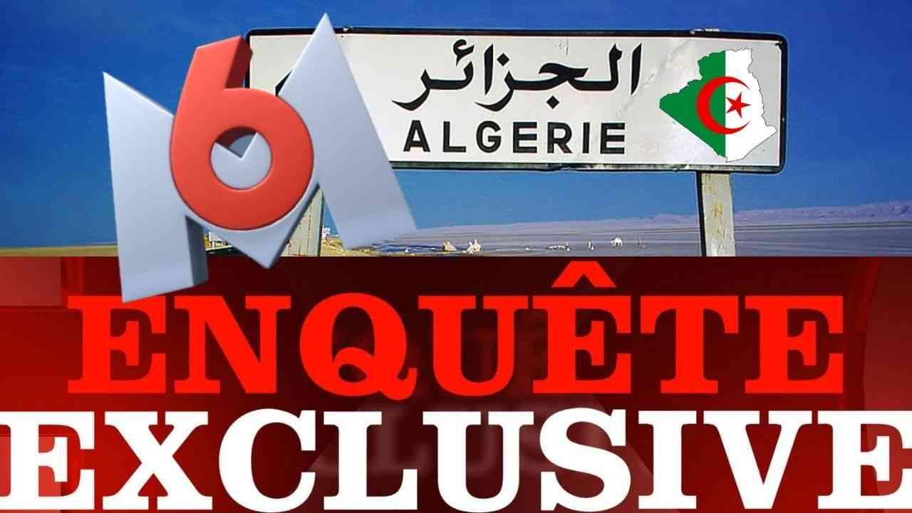 Video L Emission De M6 Enquete Exclusive Sur L Algerie Fait Deja Polemique